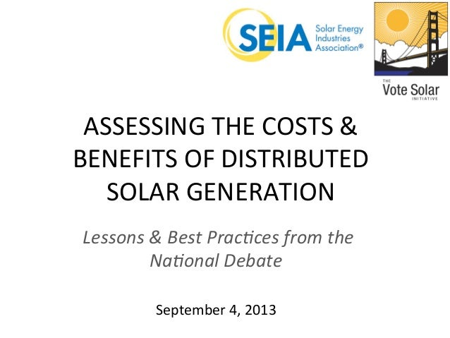 ASSESSING  THE  COSTS  &   BENEFITS  OF  DISTRIBUTED   SOLAR  GENERATION     Lessons  &  Best  P...