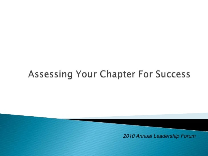 Assessing Your Chapter For Success<br />2010 Annual Leadership Forum<br />