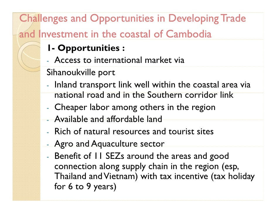 investment opportunities cambodia The hong kong-cambodia relationship can be further strengthened through  trade, investment, business ventures and cultural  cambodia can tap into with  hong kong as its partner in exploring new business opportunities in.