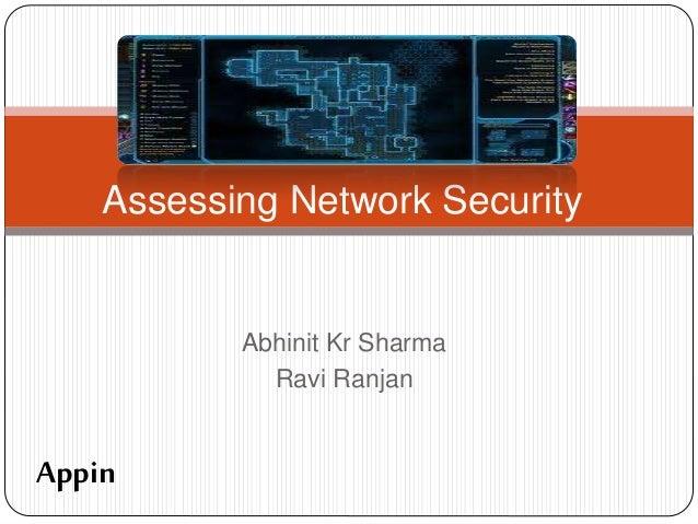 Abhinit Kr Sharma Ravi Ranjan Assessing Network Security Appin