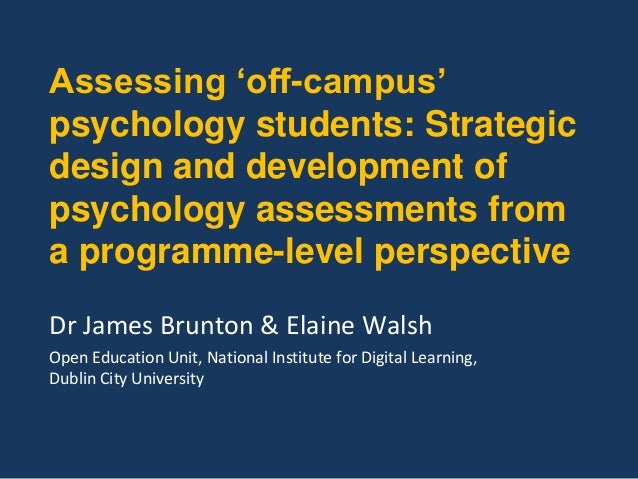 Assessing 'off-campus' psychology students: Strategic design and development of psychology assessments from a programme-le...