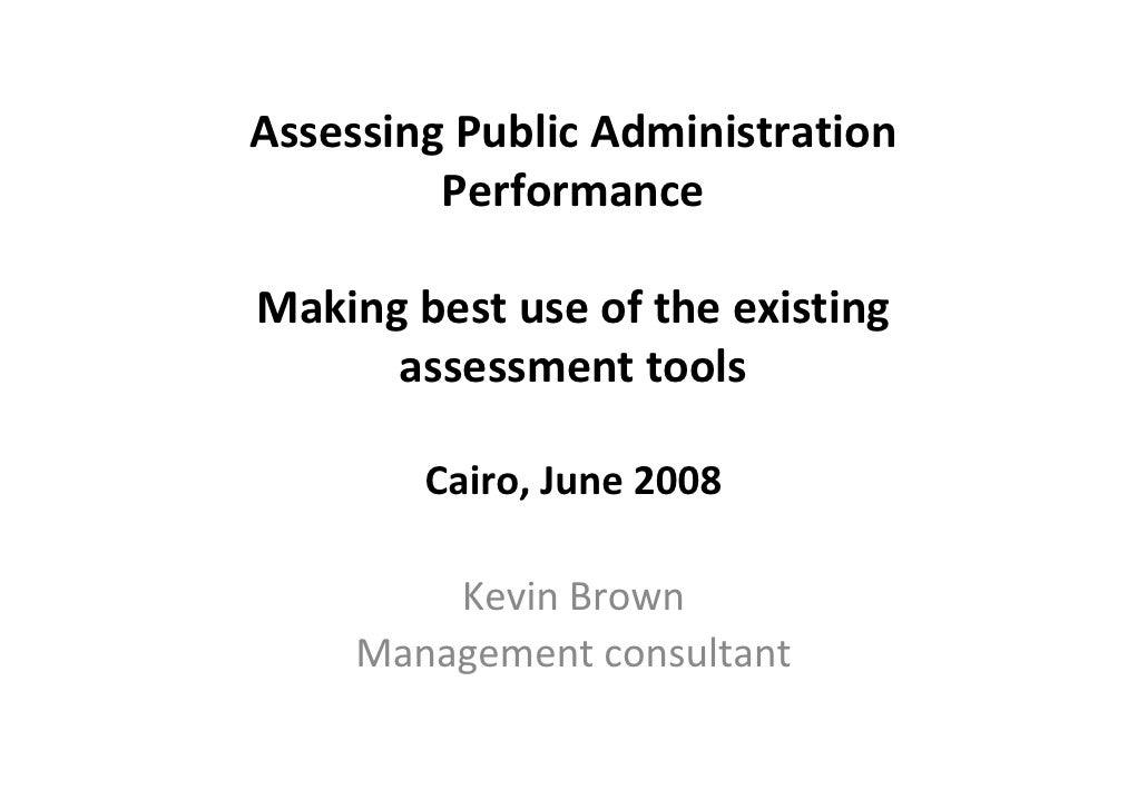 AssessingPublicAdministration          Performance  Makingbestuseoftheexisting       assessmenttools          Ca...