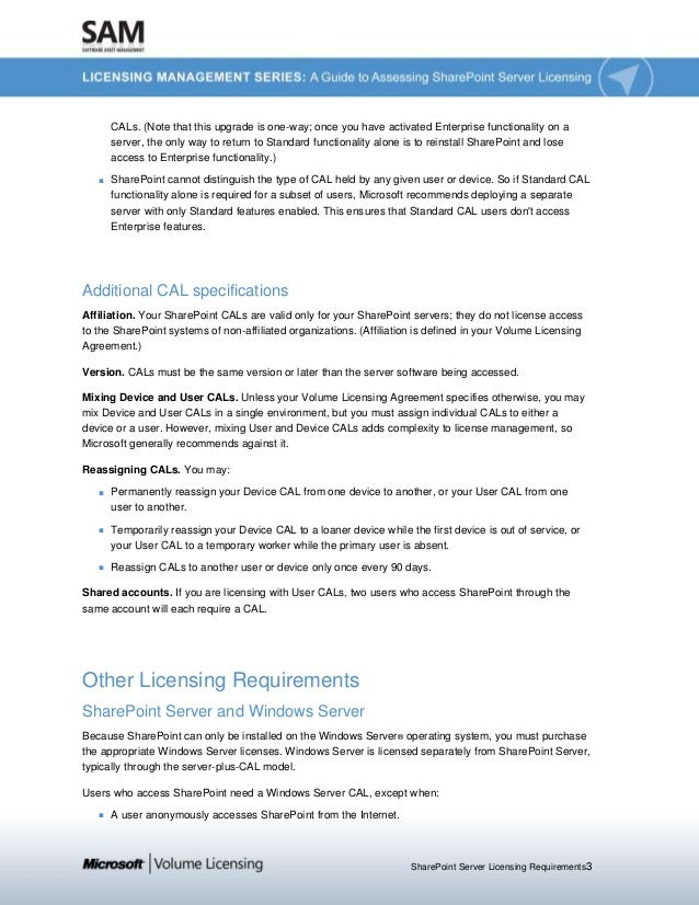 SharePoint Server Licensing Requirements3 CALs. (Note that this upgrade is one-way; once you have activated Enterprise fun...