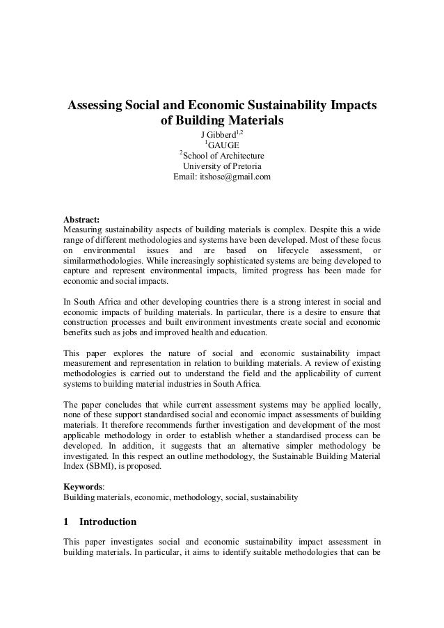 Assessing Social and Economic Sustainability Impacts of Building Materials J Gibberd1,2 1 GAUGE 2 School of Architecture U...
