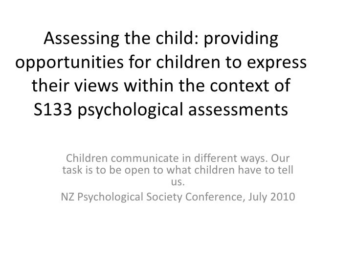 Assessing the child: providing opportunities for children to express their views within the context of S133 psychological ...