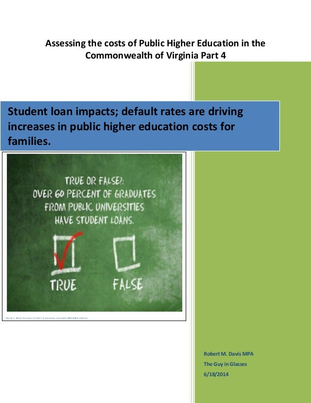 Assessing the costs of Public Higher Education in the Commonwealth of Virginia Part 4 Robert M. Davis MPA The Guy in Glass...