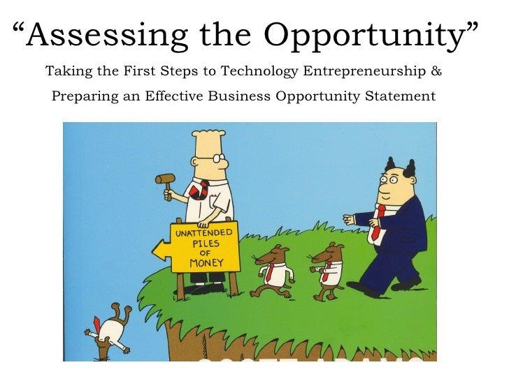 """ Assessing the Opportunity"" Taking the First Steps to Technology Entrepreneurship &  Preparing an Effective Business Oppo..."