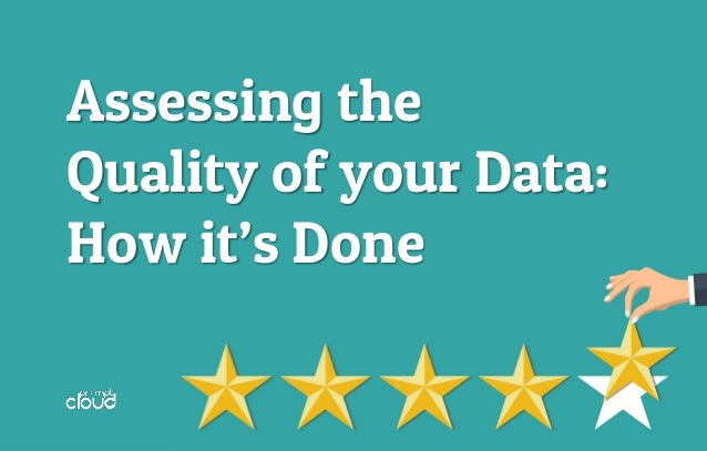 Assessing the Quality of your Data: How it's Done