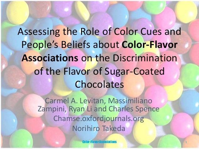 Assessing the Role of Color Cues and People's Beliefs about Color-Flavor Associations on the Discrimination of the Flavor ...