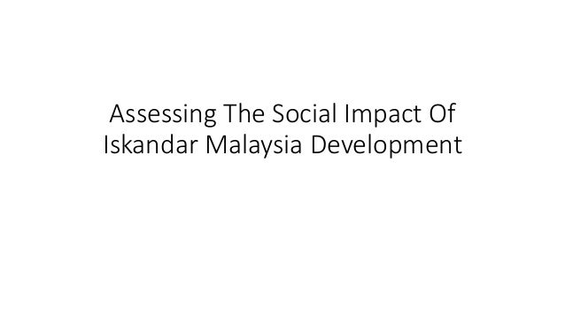 Assessing The Social Impact Of Iskandar Malaysia Development