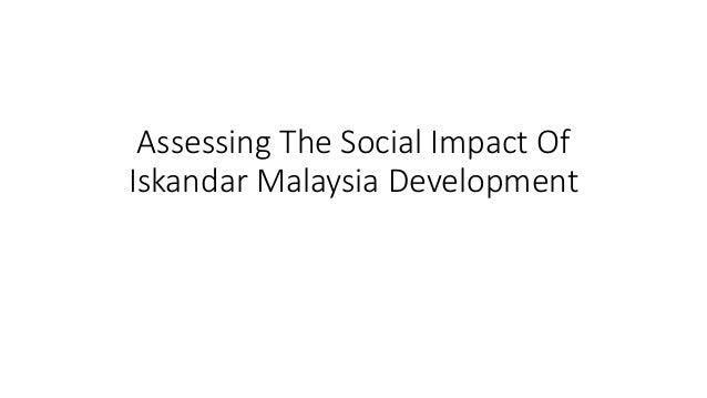 Assessing The Social Impact Of Iskandar Malaysia Development