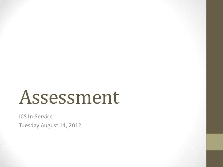 AssessmentICS In-ServiceTuesday August 14, 2012