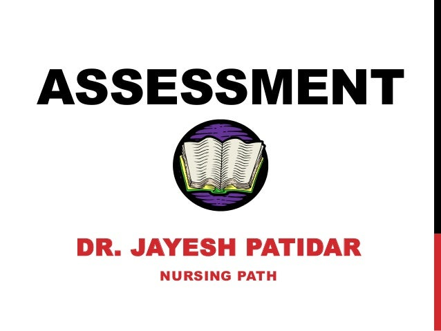 ASSESSMENT DR. JAYESH PATIDAR NURSING PATH
