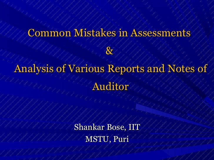 Common Mistakes in Assessments                    &Analysis of Various Reports and Notes of                Auditor        ...
