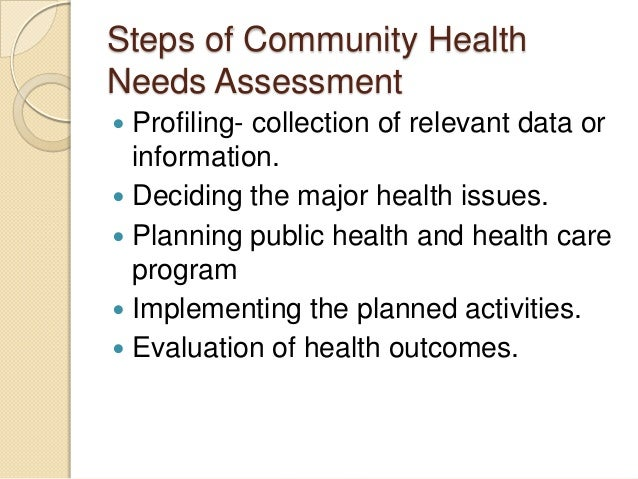 community health nursing assessment As a hospital, we are guided by a fundamental goal to improve the health of the  communities we serve the community health needs assessment, which we.