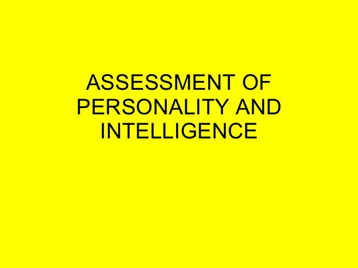 ASSESSMENT OF PERSONALITY AND INTELLIGENCE