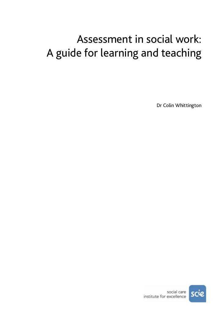 Assessment in social work: A guide for learning and teaching                           Dr Colin Whittington