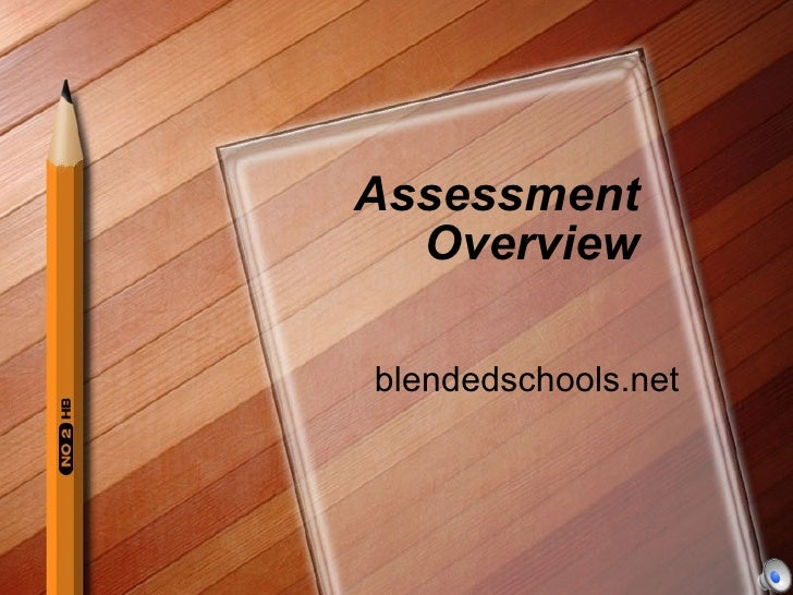 Assessment Overview blendedschools.net