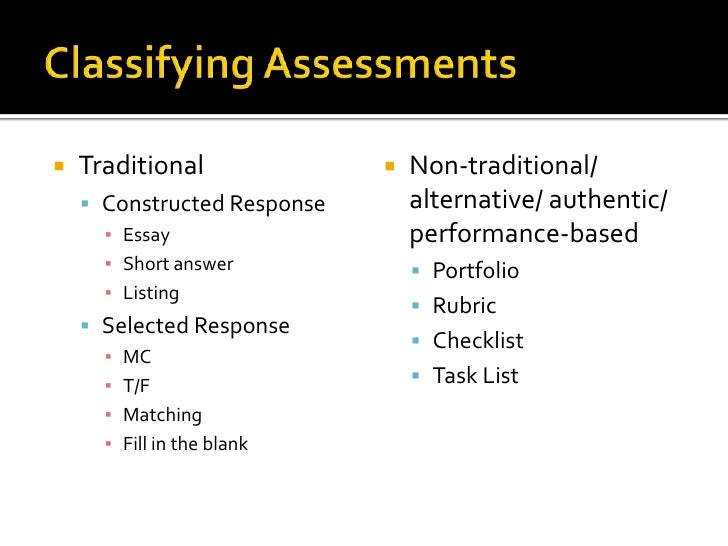 Traditional assessment and non traditional assessment.