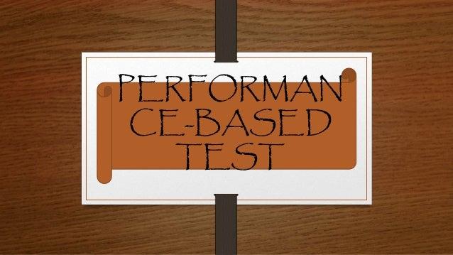 PERFORMAN CE-BASED TEST