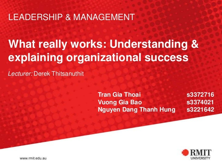 LEADERSHIP & MANAGEMENTWhat really works: Understanding &explaining organizational successLecturer: Derek Thitsanuthit    ...