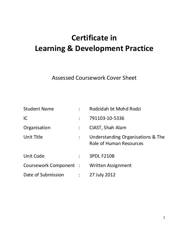 1 Certificate in Learning & Development Practice Assessed Coursework Cover Sheet Student Name : Rodzidah bt Mohd Rodzi IC ...