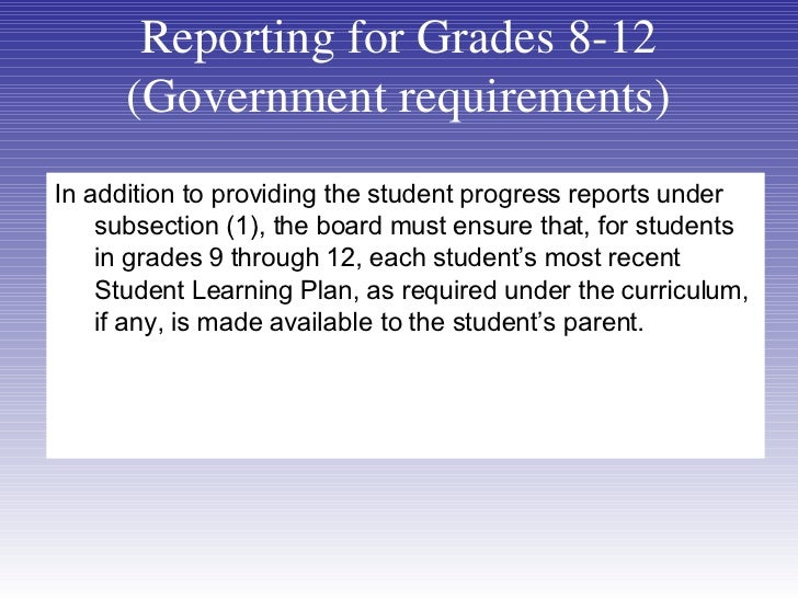 <ul><li>In addition to providing the student progress reports under subsection (1), the board must ensure that, for studen...
