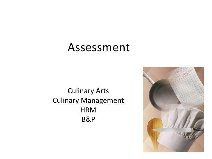 Assessment     Culinary ArtsCulinary Management         HRM         B&P