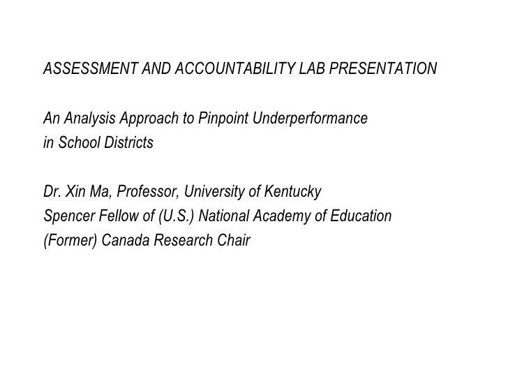 <ul><li>ASSESSMENT AND ACCOUNTABILITY LAB PRESENTATION </li></ul><ul><li>An Analysis Approach to Pinpoint Underperforman...