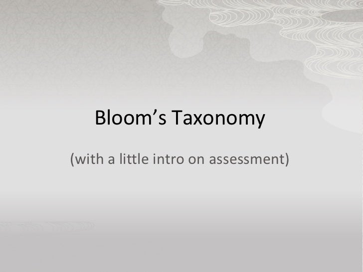 Bloom's Taxonomy(with a little intro on assessment)