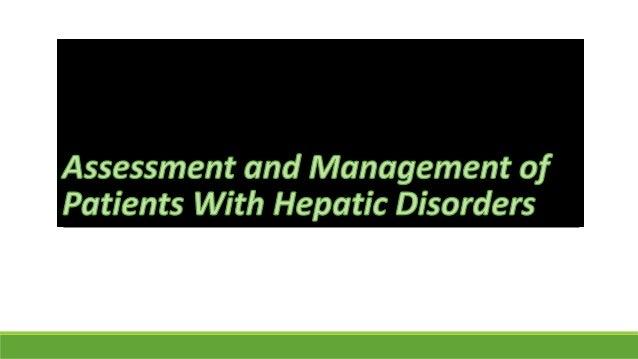 1. Jaundice 2. Hepatic cirrhosis 3. Portal hypertension 4. Ascites 5. Hepatic encephalopathy and coma 6. Liver cancer 7. L...