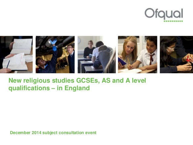 New religious studies GCSEs, AS and A level qualifications – in England December 2014 subject consultation event