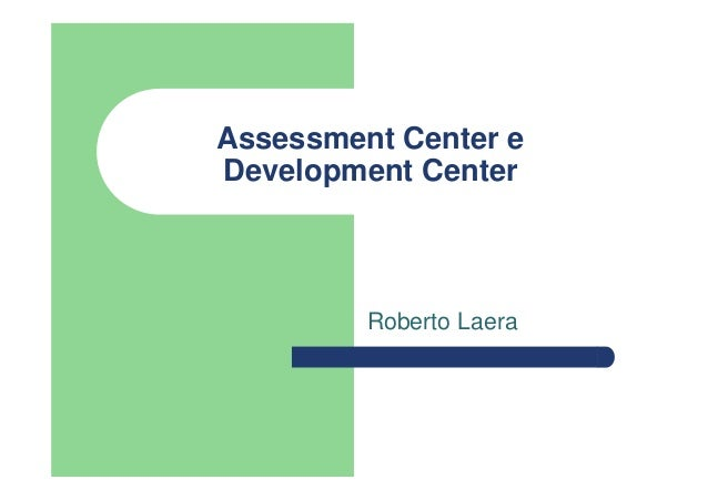 Assessment Center e Development Center Roberto Laera