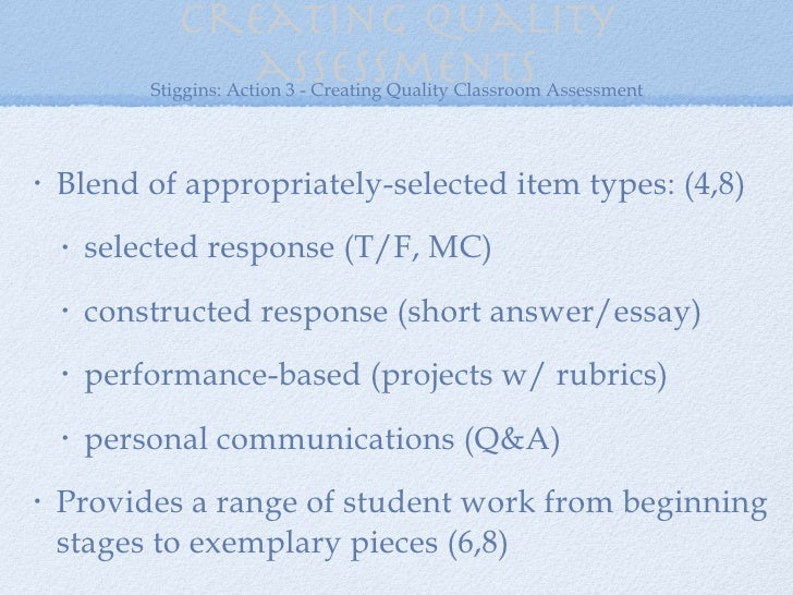 assessment essay quality stiggins Essay tests reveal how well students can recall, organize, and clearly communicate previously learned information  assessment (1994), by richard stiggins.
