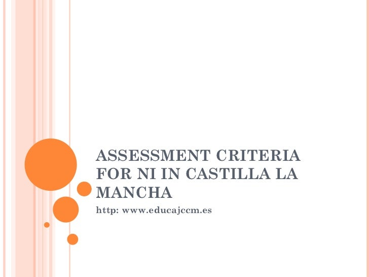 ASSESSMENT CRITERIA FOR NI IN CASTILLA LA MANCHA  http: www.educajccm.es