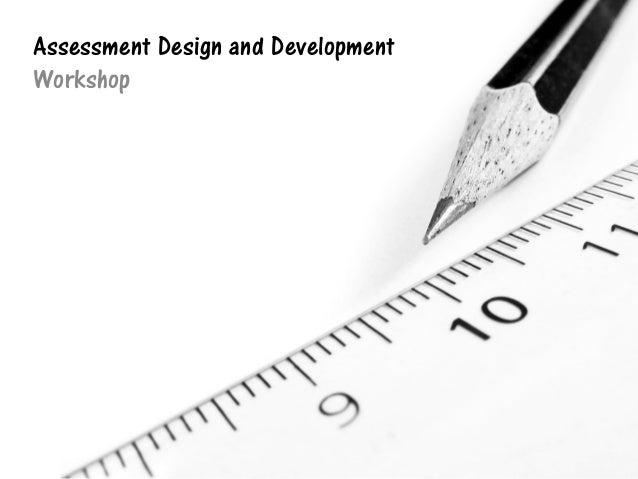 Assessment Design and Development Workshop