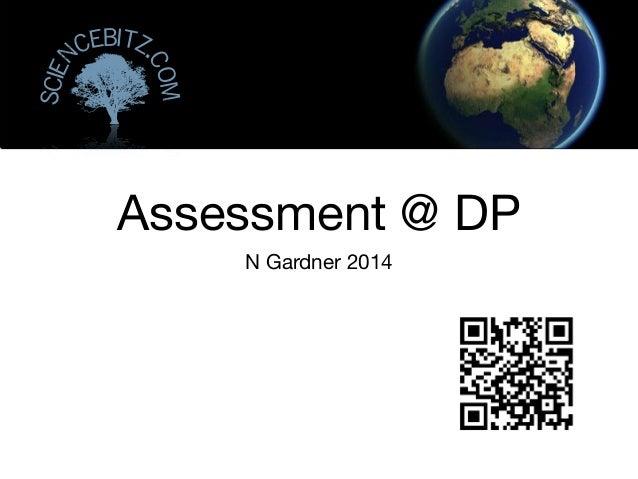 Assessment @ DP N Gardner 2014 Scien cebitz. com