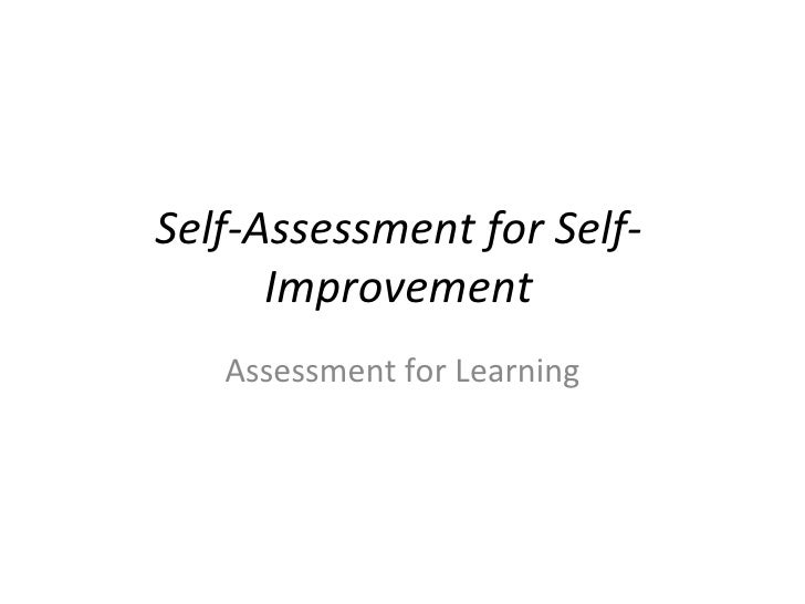 Self-Assessment for Self-Improvement Assessment for Learning