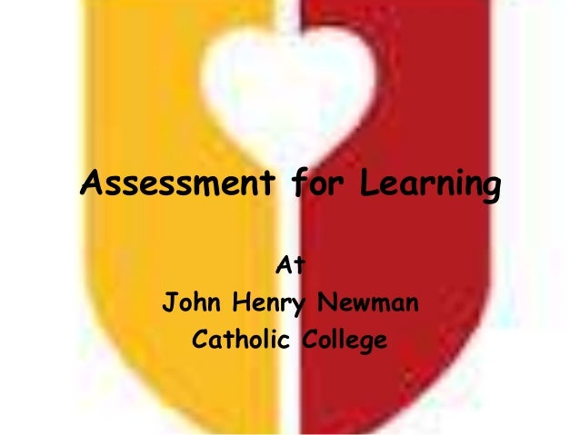 Assessment for Learning At John Henry Newman Catholic College