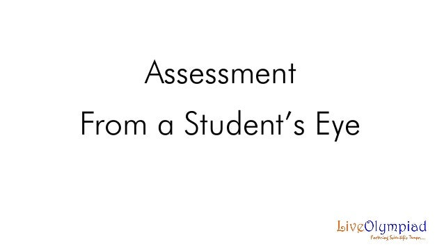 Assessment  From a Student's Eye
