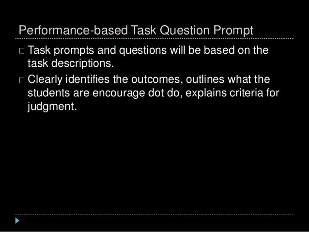 Performance-based Task Question Prompt Task prompts and questions will be based on the task descriptions. Clearly identifi...