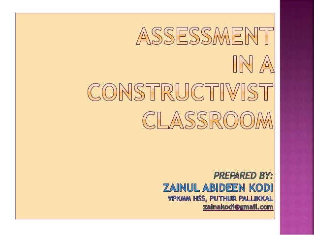 (Jacqueline Grennon) Brooks and (Martin G.) Brooks (1993) describe what assessment in a constructivist classroom looks lik...