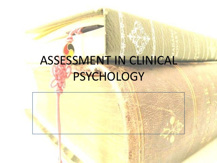 ASSESSMENT IN CLINICAL PSYCHOLOGY<br />