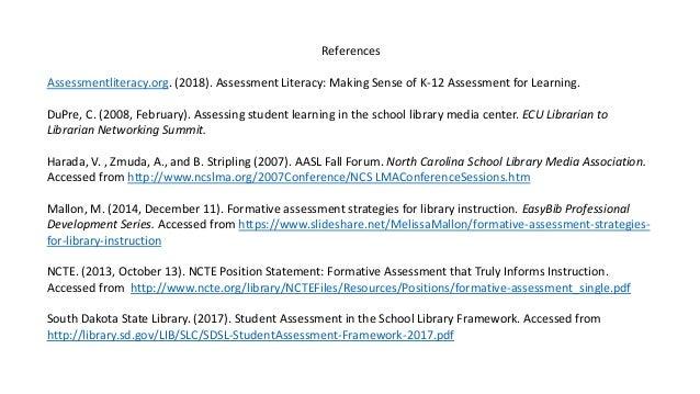 References Assessmentliteracy.org. (2018). Assessment Literacy: Making Sense of K-12 Assessment for Learning. DuPre, C. (2...