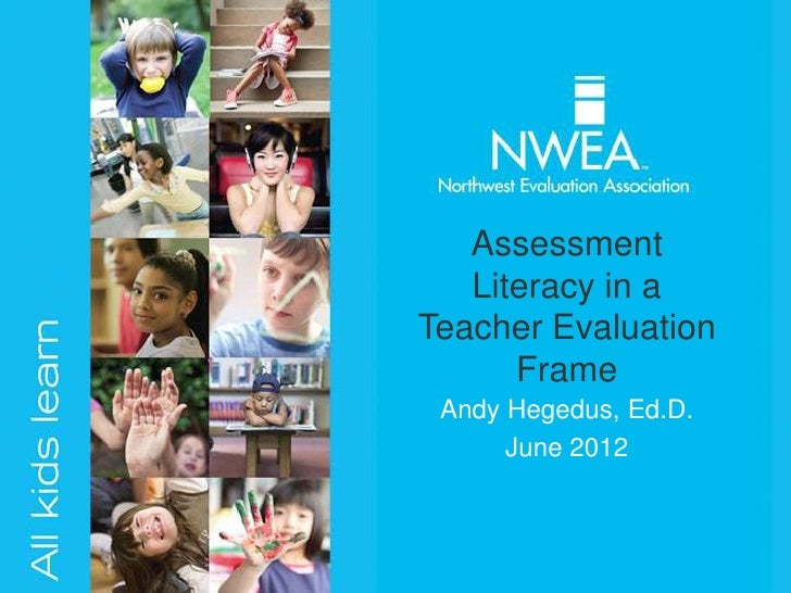 Assessment   Literacy in aTeacher Evaluation      Frame Andy Hegedus, Ed.D.      June 2012