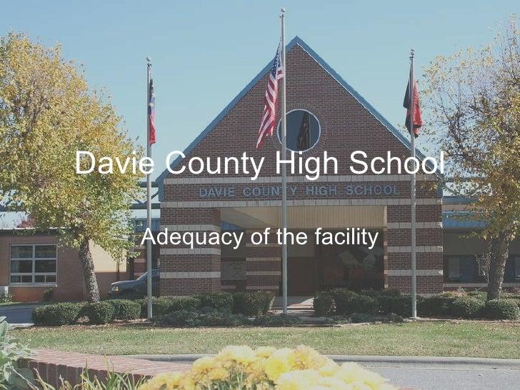Davie County High School Adequacy of the facility