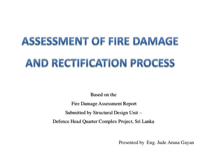 Presented by Eng. Jude Aruna Gayan Based on the Fire Damage Assessment Report Submitted by Structural Design Unit – Defenc...