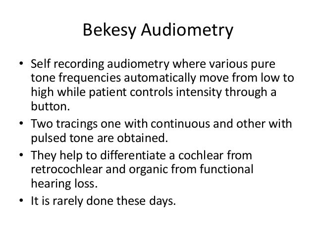 Assessment of hearing.