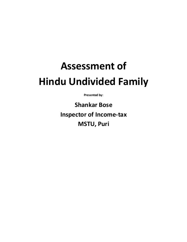 Assessment ofHindu Undivided FamilyPresented by:Shankar BoseInspector of Income-taxMSTU, Puri