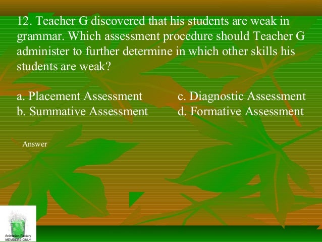 assessment of learning 1 The pros and cons of using tests and examinations and alternatives based on the judgments of teachers are considered in terms of four key criteria: validity.